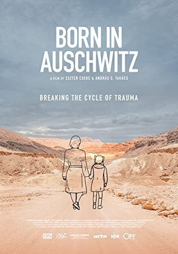 Born in Auschwitz