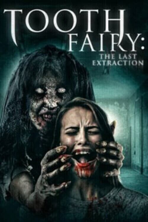 Toothfairy 3 – Tooth Fairy The Last Extraction